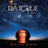 Dig The Stars by The Gregg Daigle Band
