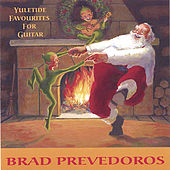 Yuletide Favourites For Guitar by Brad Prevedoros