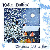 Christmas Eve is Here by Robin  Bullock