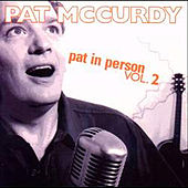 Pat In Person, Vol. 2 by Pat McCurdy