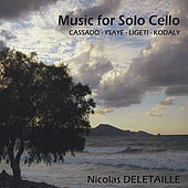 Music for Solo Cello: Cassado, Ysaye, Ligeti & Kodaly by Nicolas Deletaille