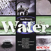 Be Like Water by Randy McAllister