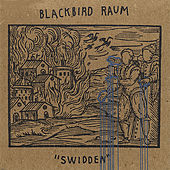 Swidden by Blackbird Raum