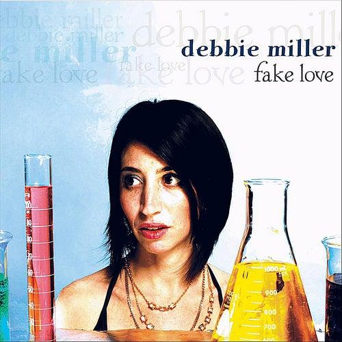 Fake Love by Debbie Miller