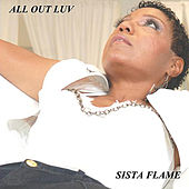 All Out of Luv - Single by Sista Flame