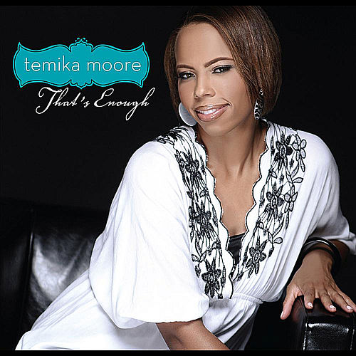 That's Enough (Album Version) - Single by Temika Moore