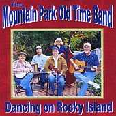 Dancing on Rocky Island by The Mountain Park Old Time Band