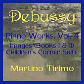 Debussy Piano Works Vol. 4 by Martino Tirimo