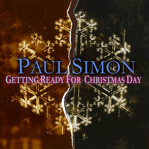 Getting Ready for Christmas Day by Paul Simon