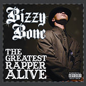 The Greatest Rapper Alive by Bizzy Bone