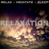 Relaxation by Relax - Meditate - Sleep