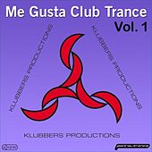 Klubbers productions pres. Me Gusta Club Trance Vol. 1 by Various Artists