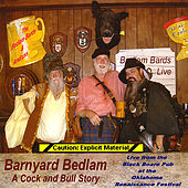 Barnyard Bedlam: A Cock and Bull Story by Bedlam Bards