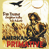 American Primative by Dan Treanor