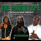 High School Drop-Out Mixtape : 2nd Semester (Hosted By Remy Ma, Super Star Jay and Dj Boogie Monster) by PROTOTYPE