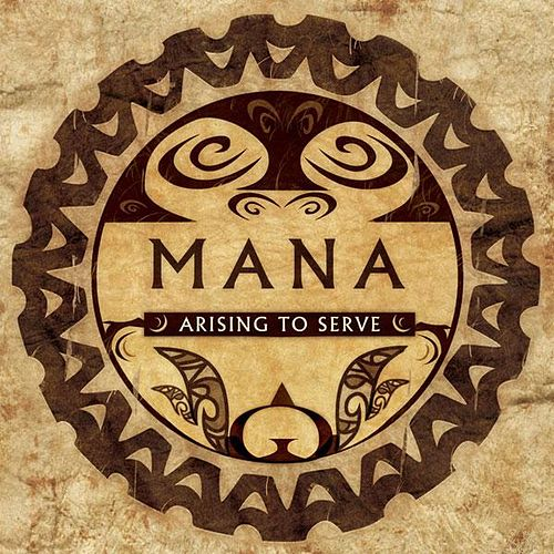 Arising To Serve by Mana