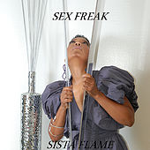 Sex Freak (Female Version)- Single by Sista Flame