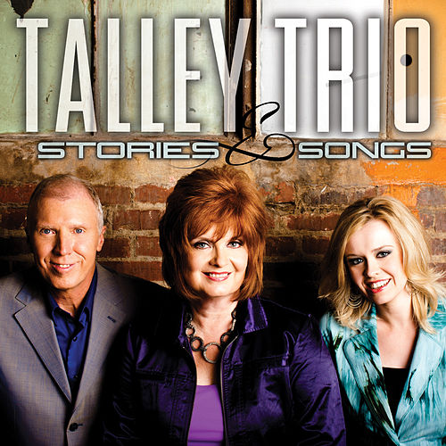 Stories and Songs by The Talley Trio