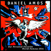 Our Personal Favorite Worldwide Hits by Daniel Amos