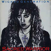 Wicked Generation by Sacred Warrior
