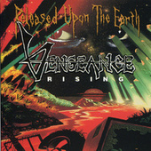 Released Upon The Earth by Vengeance Rising