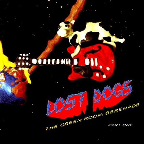 The Green Room Serenade, Part 1 by Lost Dogs