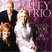 Songs You Know By Heart by The Talley Trio