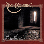 Baile (Home) by The Crossing