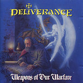 Weapons Of Our Warfare by Deliverance (Metal)