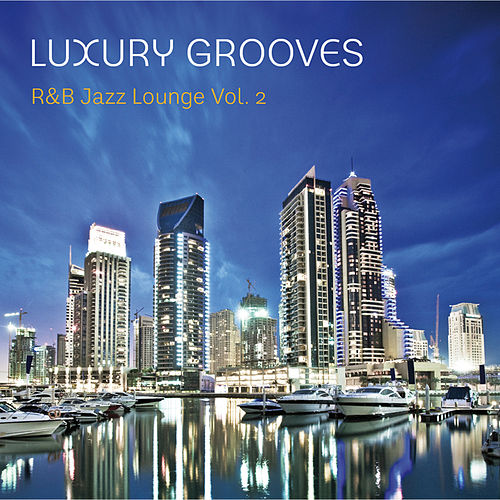 R&B Jazz Lounge Vol. 2 by Luxury Grooves