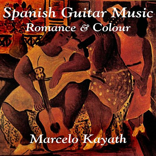 Spanish Guitar Music; works by Tárrega, Albéniz, Morreno Tórroba, et al. by Marcelo Kayath