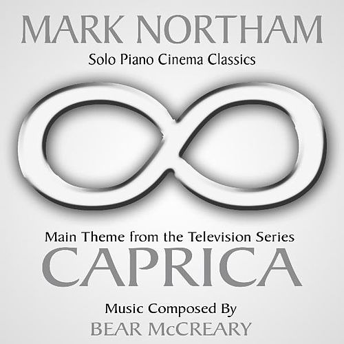 Main Theme from 'Caprica' (Bear McCreary) - Single by Mark Northam