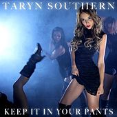 Keep It In Your Pants - Single by Taryn Southern