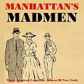 Manhattan's Madmen von Various Artists
