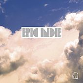 Epic Indie by Various Artists