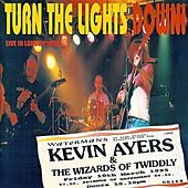 Turn the Lights Down! (Live In London 1995) by Kevin Ayers