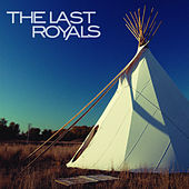 The Last Royals - EP by The Last Royals