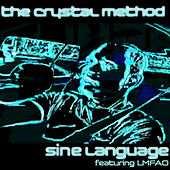 Sine Language EP [featuring LMFAO] by The Crystal Method