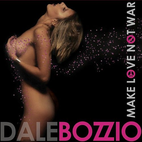 Make Love Not War by Dale Bozzio