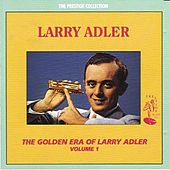 The Golden Era of Larry Adler by Larry Adler