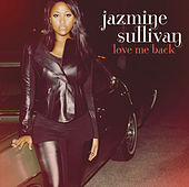 Love Me Back von Jazmine Sullivan