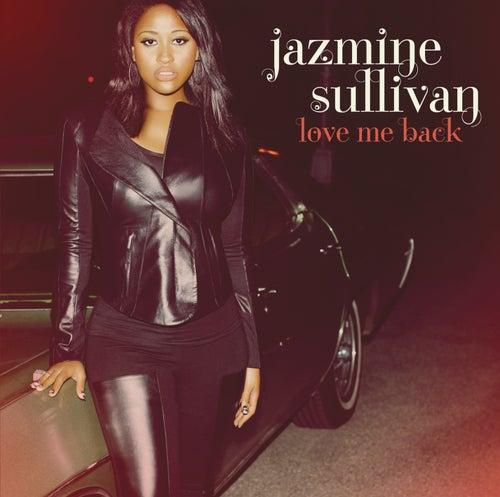Love Me Back by Jazmine Sullivan