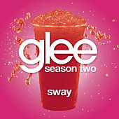 Sway (Glee Cast Version) by Glee Cast