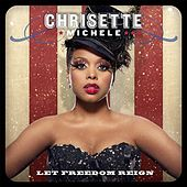 Let Freedom Reign by Chrisette Michele
