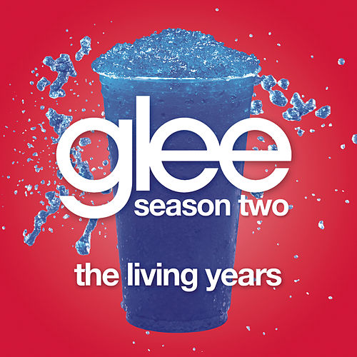 The Living Years (Glee Cast Version) by Glee Cast