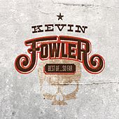 Best Of... So Far by Kevin Fowler