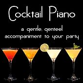 Cocktail Piano: A gentle, genteel accompaniment to your party von Edward Newton
