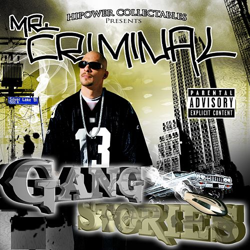 Mr. Criminal's Gang Stories by Mr. Criminal
