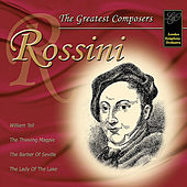 Rossini: The Greatest Composers by London Symphony Orchestra