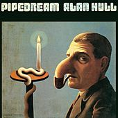 Pipedream by Alan Hull